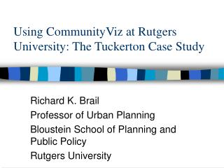 Using CommunityViz at Rutgers University: The Tuckerton Case Study