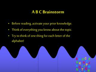 A B C Brainstorm