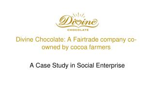Divine Chocolate: A Fairtrade company co-owned by cocoa farmers