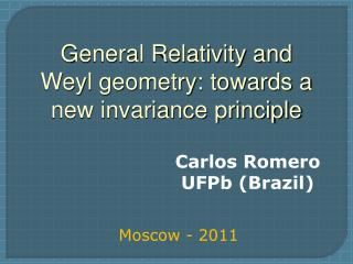 General Relativity and  Weyl geometry: towards a new invariance principle