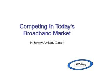 Competing In Todays Broadband Market