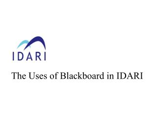 The Uses of Blackboard in IDARI