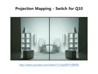 Projection Mapping - Switch for Q10