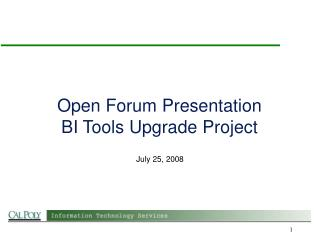 Open Forum Presentation BI Tools Upgrade Project