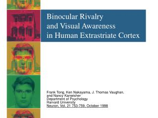 Binocular Rivalry  and Visual Awareness  in Human Extrastriate Cortex