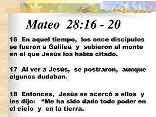 Mateo  28:16 - 20