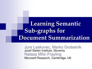 Learning Semantic     Sub-graphs for  Document Summarization
