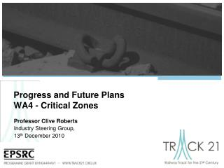 Progress and Future Plans WA4 - Critical Zones