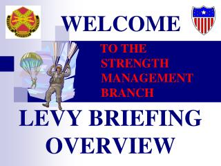 WELCOME                   TO THE                 STRENGTH                          MANAGEMENT             BRANCH  LEVY B