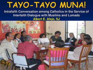 TAYO-TAYO MUNA Intrafaith Conversation among Catholics in the Service of Interfaith Dialogue with Muslims and Lumads Alb