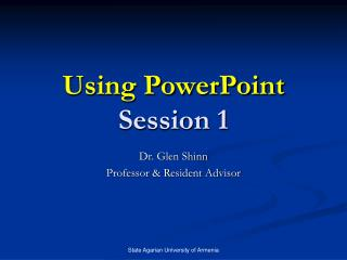 Using PowerPoint Session 1