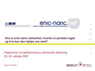 Hva er enic-naric nettverket, hvorfor er portalen laget og hva kan den hjelpe oss med