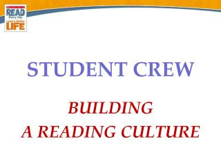 STUDENT CREW  BUILDING A READING CULTURE