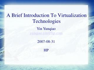 A Brief Introduction To Virtualization Technologies