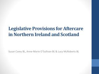 Legislative Provisions for Aftercare in Northern Ireland and Scotland
