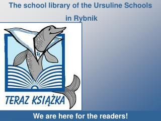 The school library of the Ursuline Schools  in Rybnik