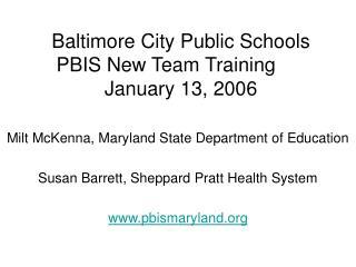 Baltimore City Public Schools PBIS New Team Training  January 13, 2006