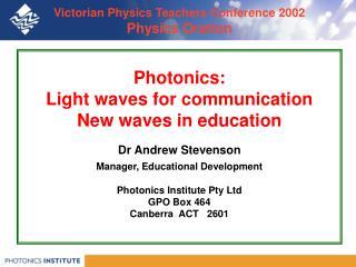 Victorian Physics Teachers Conference 2002 Physics Oration