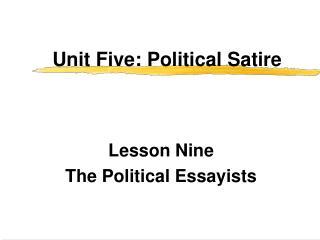 Unit Five: Political Satire