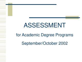 ASSESSMENT  for Academic Degree Programs  September