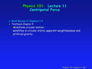 Physics 101:  Lecture 11 Centripetal Force