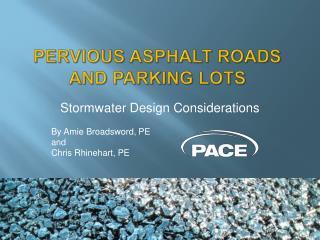 Pervious Asphalt Roads  and Parking Lots