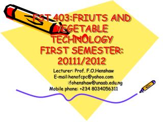 FST 403:FRIUTS AND VEGETABLE TECHNOLOGY FIRST SEMESTER: 20111