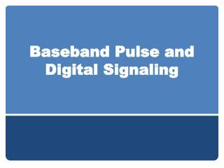 Baseband Pulse and Digital Signaling
