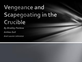 Vengeance and Scapegoating in the Crucible