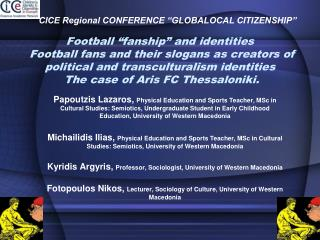 Football  fanship  and identities  Football fans and their slogans as creators of political and transculturalism identit