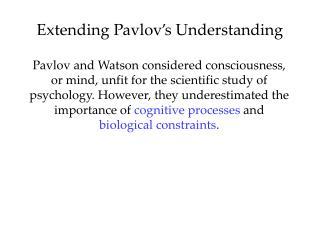 Extending Pavlov s Understanding