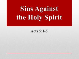 Sins Against                           the Holy Spirit