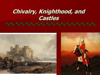 Chivalry, Knighthood, and Castles