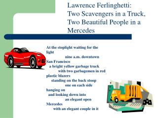 Lawrence Ferlinghetti:  Two Scavengers in a Truck, Two Beautiful People in a Mercedes