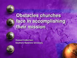 Obstacles churches face in accomplishing their mission