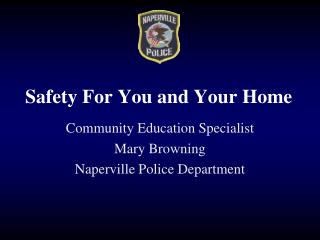 Safety For You and Your Home
