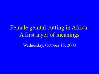 Female genital cutting in Africa: A first layer of meanings