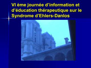 VI  me journ e d information et d  ducation th rapeutique sur le Syndrome d Ehlers-Danlos