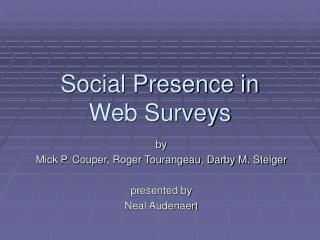 Social Presence in  Web Surveys