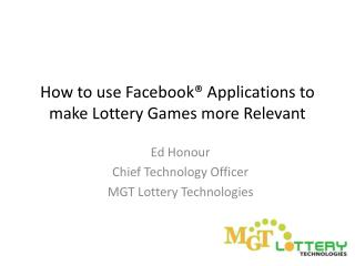 How to use Facebook  Applications to make Lottery Games more Relevant