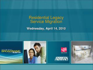 Residential Legacy  Service Migration