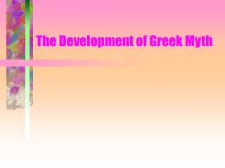 The Development of Greek Myth