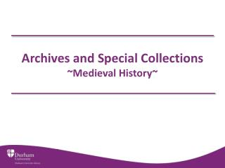 Archives and Special Collections Medieval History