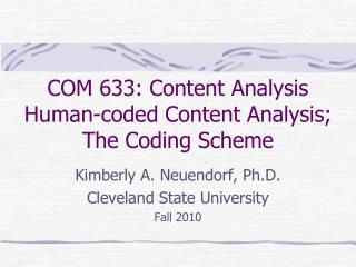 COM 633: Content Analysis Human-coded Content Analysis; The Coding Scheme