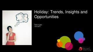 Holiday: Trends, Insights and Opportunities
