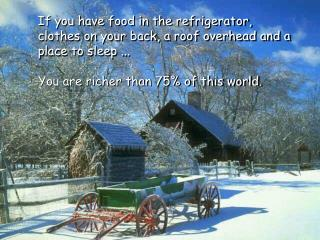 You are richer than 75 of this world.