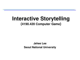 Interactive Storytelling 4190.420 Computer Game