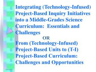 Integrating Technology-Infused Project-Based Inquiry Initiatives into a Middle-Grades Science Curriculum:  Essentials an