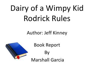 Dairy of a Wimpy Kid  Rodrick Rules     Author: Jeff Kinney