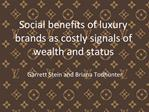 Social benefits of luxury brands as costly signals of wealth and status